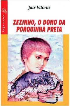 Zezinho, o Dono da Porquinha Preta - Série Vaga-lume