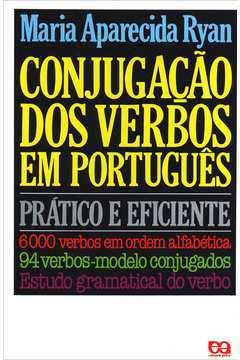 Conjugação dos Verbos em Português - Pratico e Eficiente de Maria Aparecida Ryan pela Ática (2000)