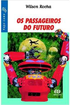 Os Passageiros do Futuro Série Vaga Lume 2ª Edição