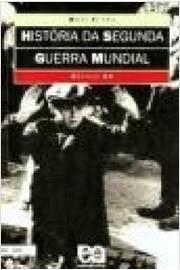 História da Segunda Guerra Mundial- Século XX