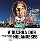 A Guerra dos Holandeses - Guerras e Revoluçoes Brasileiras