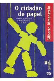 O cidadão de papel - a infância, a adolescência e os direito humanos no Brasil
