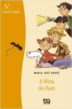 A Mina de Ouro/ Coleção Cachorrinho Samba/ 28º Edição