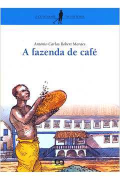 A Fazenda de Café - Acompanha Suplemento de Leitura