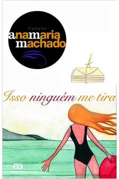 Isso Ninguém Me Tira - Coleção Ana Maria Machado / 9° Edição