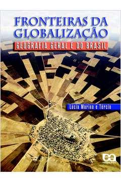 Fronteiras da Globalização Geografia Geral e do Brasil