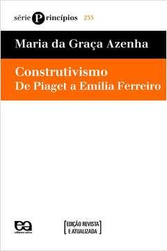 Construtivismo de Piaget a Emilia Ferreiro