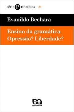 Ensino da Gramática. Opressão? Liberdade?