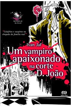 Um Vampiro Apaixonado na Corte de D. João