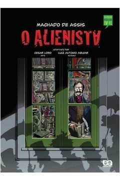Livro: O Alienista Em Quadrinhos - Machado de Assis