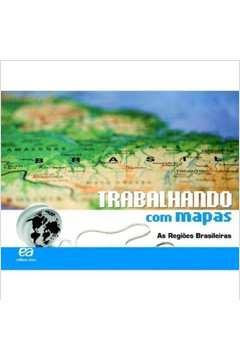 Trabalhando com Mapas: As Regiões Brasileiras