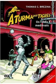 A Turma dos Tigres os Robos Medievais
