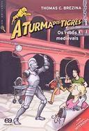 A Turma dos Tigres os Robôs Medievais