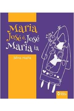 Maria José é, José Maria ia