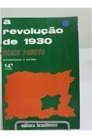 A Revolução de 1930 - Historiografia e História
