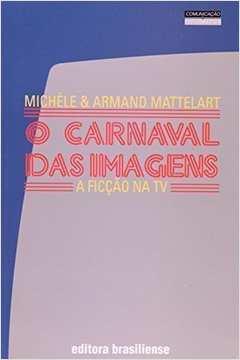 O Carnaval das Imagens: a Ficção na Tv