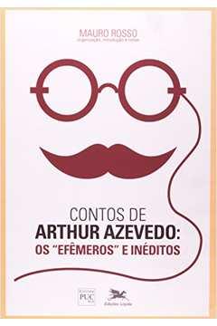 Contos de Arthur Azevedo os Efemeros e Ineditos
