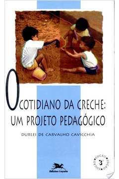 O cotidiano da creche: um projeto pedagógico