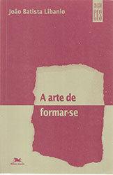 Arte De Formar-Se, A