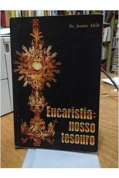 Eucaristia : Nosso Tesouro