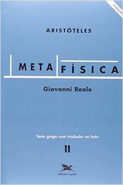 Metafísica - Vol. 2 - Texto Grego Com Tradução ao Lado