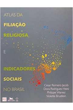 Atlas da Filiação Religiosa e Indicadores Sociais no Brasil