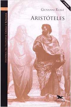 História da filosofia grega e romana IV : Aristóteles
