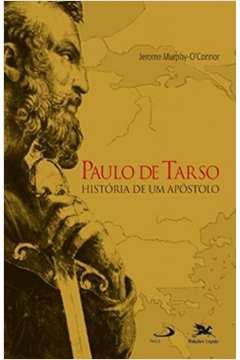 Paulo de Tarso Historia de um Apostolo