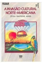 A Invasão Cultural Norte-americana - Coleção Polêmica