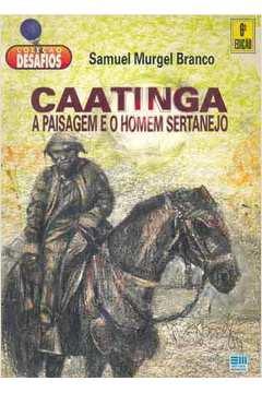 Caatinga a Paisagem e o Homem Sertanejo