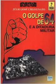 O Golpe De 64 E A Ditadura Militar