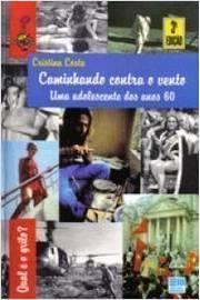 Caminhando Contra o Vento - Uma Adolescente dos anos 60