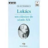 Lukács - um Clássico do Século Xx