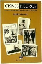 Cisnes Negros - uma História da Revolta da Chibata - 1° Edição