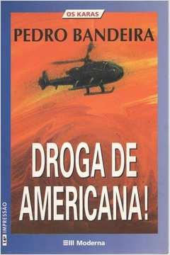 Droga de Americana! Mais uma Aventura Com os Karas!