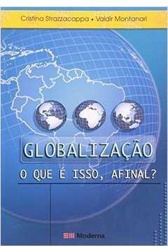 Globalizacao - O Que E Isso Afinal
