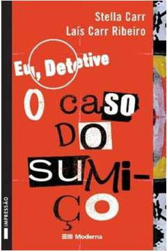 Eu, Detetive o Caso do Sumiço - Volume 1