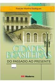 CIDADES BRASILEIRAS DO PASSADO AO PRESENTE