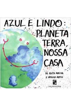 Azul E Lindo: Planeta Terra, Nossa Casa