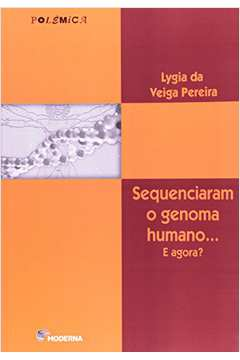 Sequenciaram o Genoma o Humano e Agora