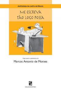 Antologia da Carta no Brasil - Me Escreva Tão Logo Possa