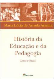 HISTORIA DA EDUCACAO E DA PEDAGOGIA - GERAL E BRAS
