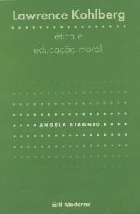 Lawrence Kohlberg - Etica E Educacao Moral