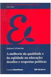 A Melhoria da Qualidade e da Equidade na Educação: Desafios e Respo...