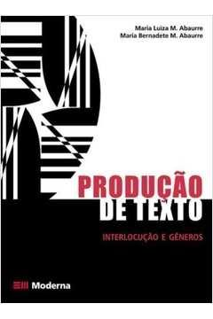Produção de Texto: interlocução e gêneros