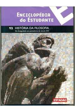 Enciclopédia do Estudante 12 - História da Filosofia da Antiguidade aos pensadores do século XXI de Bernadete Siqueira Abrão e Outros pela Moderna (2008)