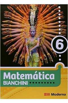 Matemática Bianchini 6 - para Alunos do 6º ao 9º Ano