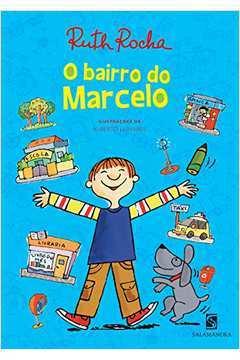 O Bairro do Marcelo Série Marcelo Marmelo Martelo 8ª Impressão de 2017