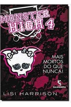 Monster High 4 : Mais Mortos do Que Nunca!
