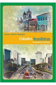 Cidades Brasileiras o Passado e o Presente